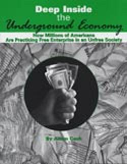 DEEP INSIDE THE UNDERGROUND ECONOMY